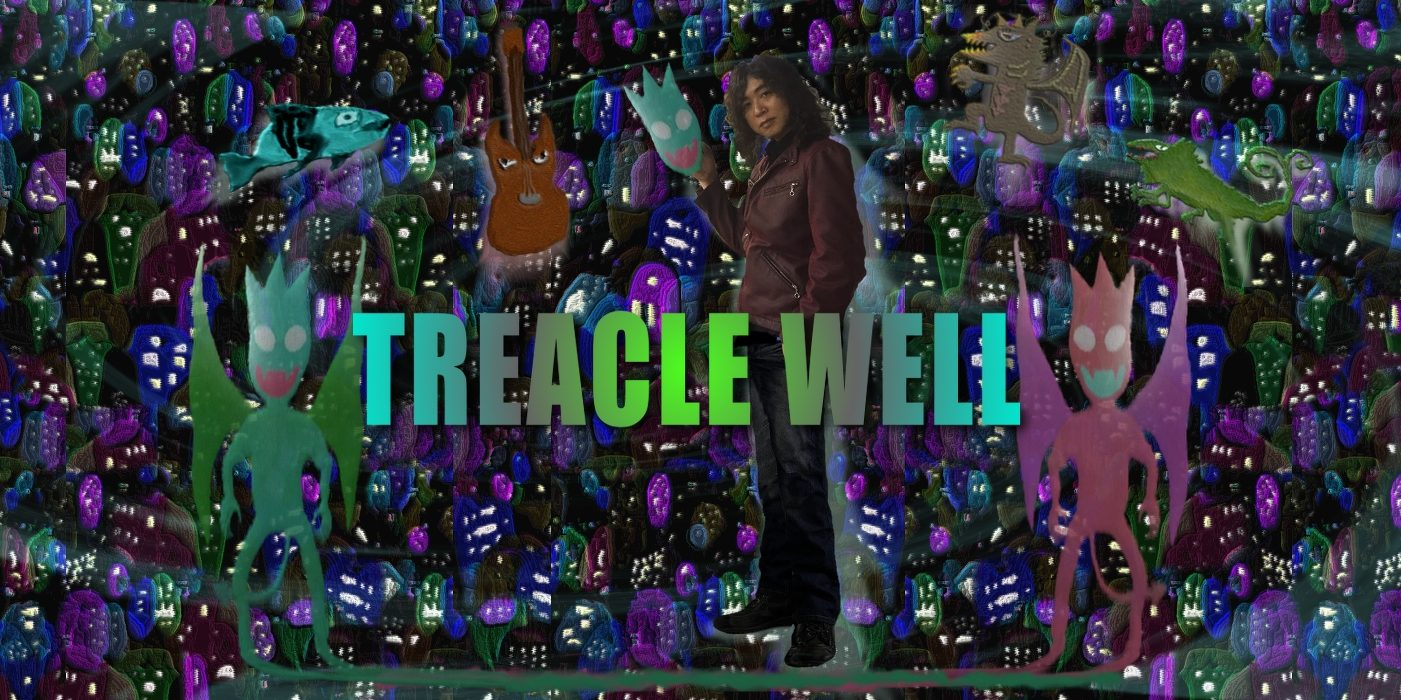 TREACLE WELL